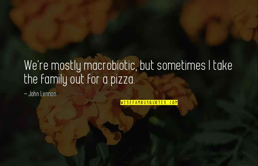 Sabrina Grimm Quotes By John Lennon: We're mostly macrobiotic, but sometimes I take the