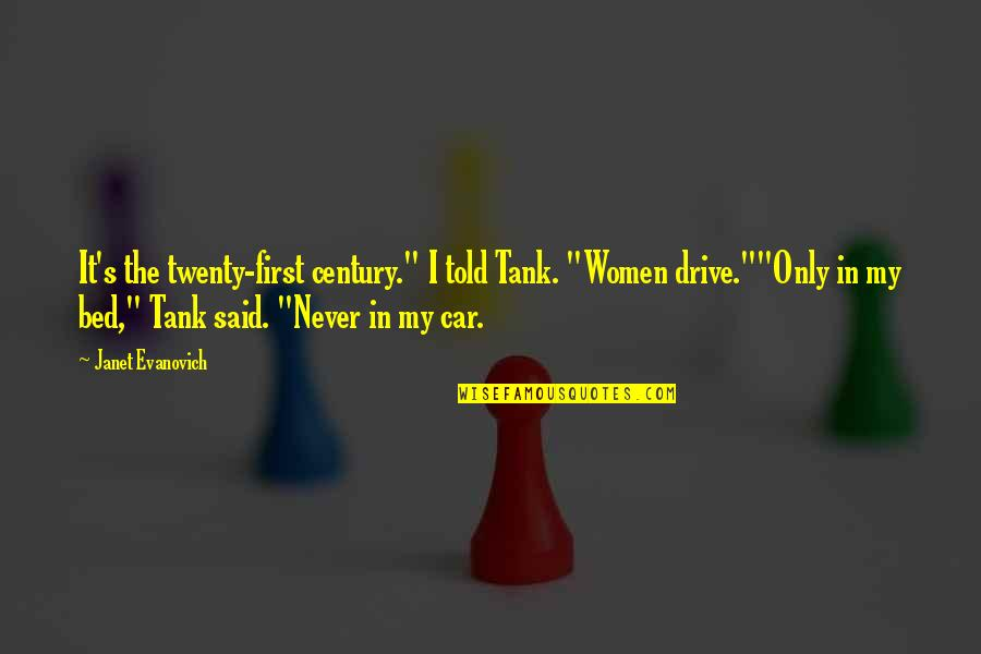 "Sacralized Quotes By Janet Evanovich: It's the twenty-first century."" I told Tank. ""Women"