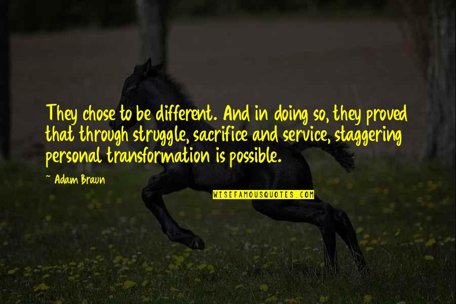 Sacrifice And Struggle Quotes By Adam Braun: They chose to be different. And in doing
