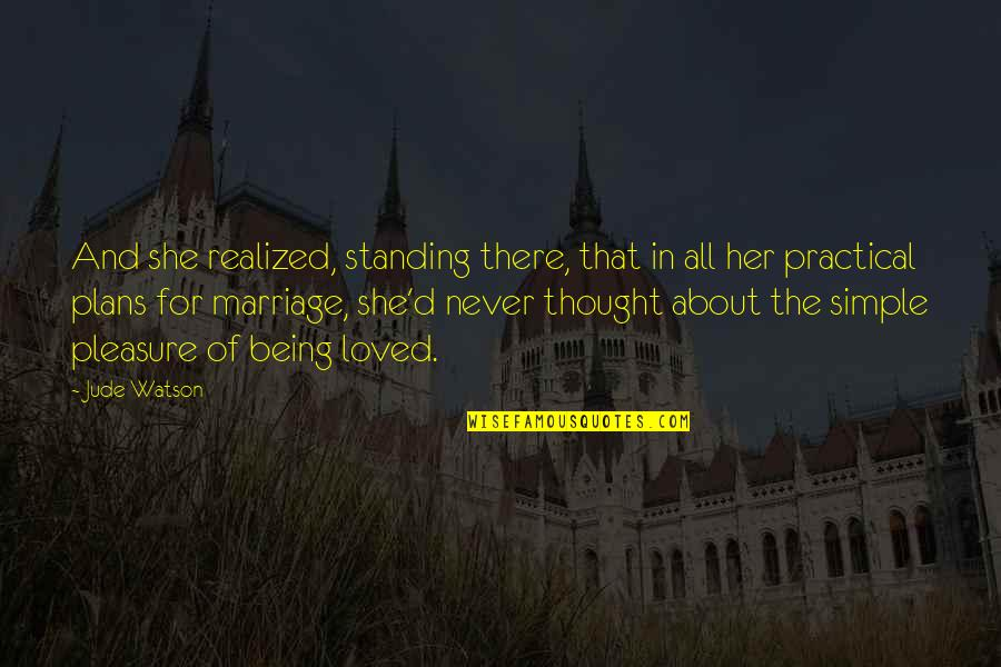 Sad And Deep Love Quotes By Jude Watson: And she realized, standing there, that in all