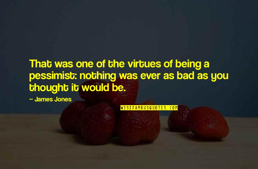 Sad Avoiding Quotes By James Jones: That was one of the virtues of being