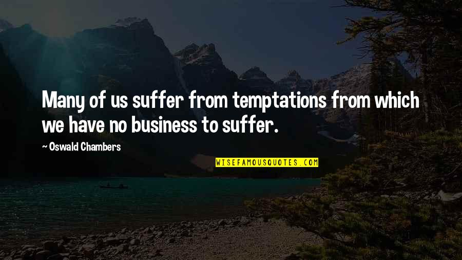 Sad Larry Stylinson Quotes By Oswald Chambers: Many of us suffer from temptations from which