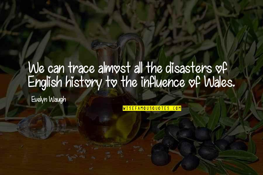 Sad Photos With Quotes By Evelyn Waugh: We can trace almost all the disasters of
