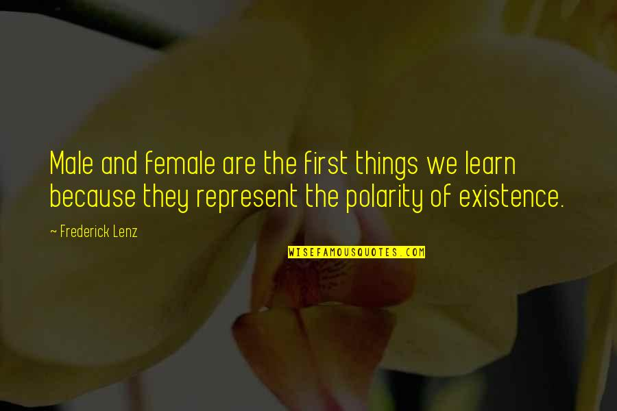 Sad Rap Lyric Quotes By Frederick Lenz: Male and female are the first things we