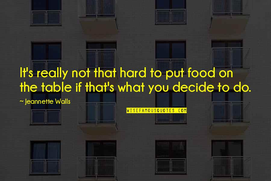 Sad Rap Lyric Quotes By Jeannette Walls: It's really not that hard to put food
