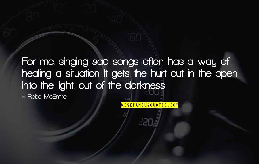 Sad Situation Quotes By Reba McEntire: For me, singing sad songs often has a
