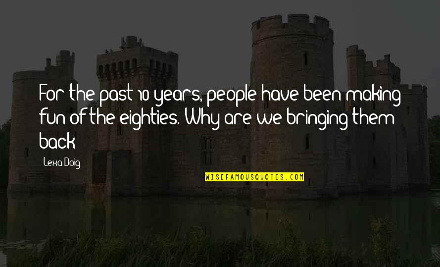 Sad Taglish Quotes By Lexa Doig: For the past 10 years, people have been