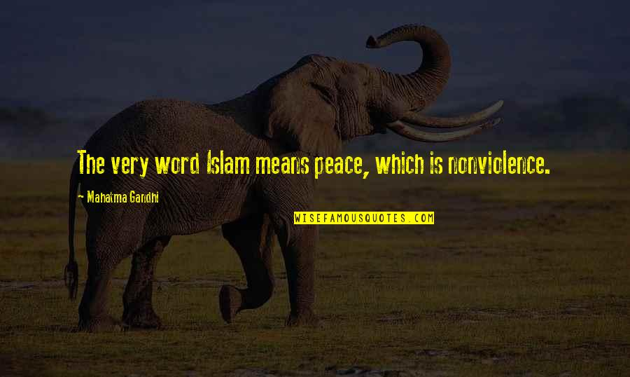 Sad Taglish Quotes By Mahatma Gandhi: The very word Islam means peace, which is