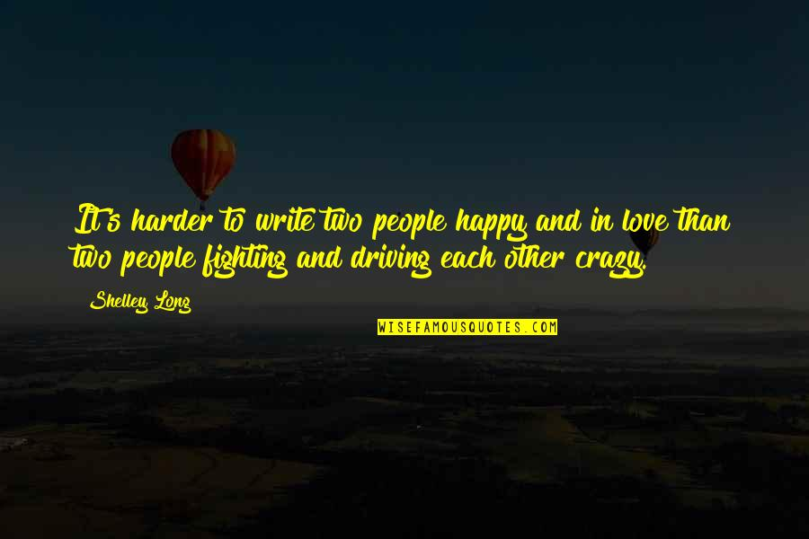 Sad Taglish Quotes By Shelley Long: It's harder to write two people happy and