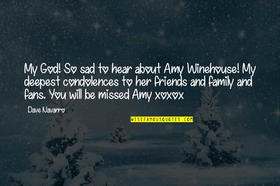Sad Without Her Quotes By Dave Navarro: My God! So sad to hear about Amy
