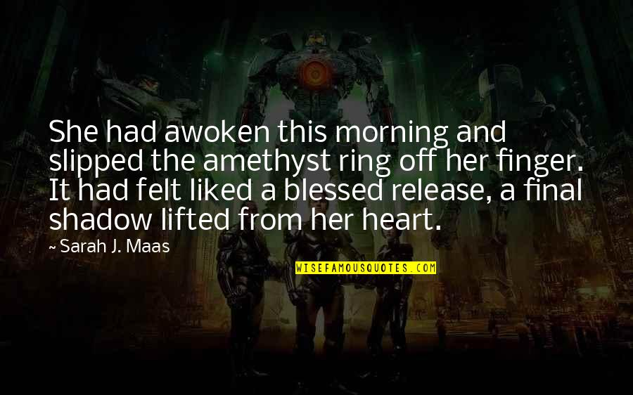 Sad Without Her Quotes By Sarah J. Maas: She had awoken this morning and slipped the