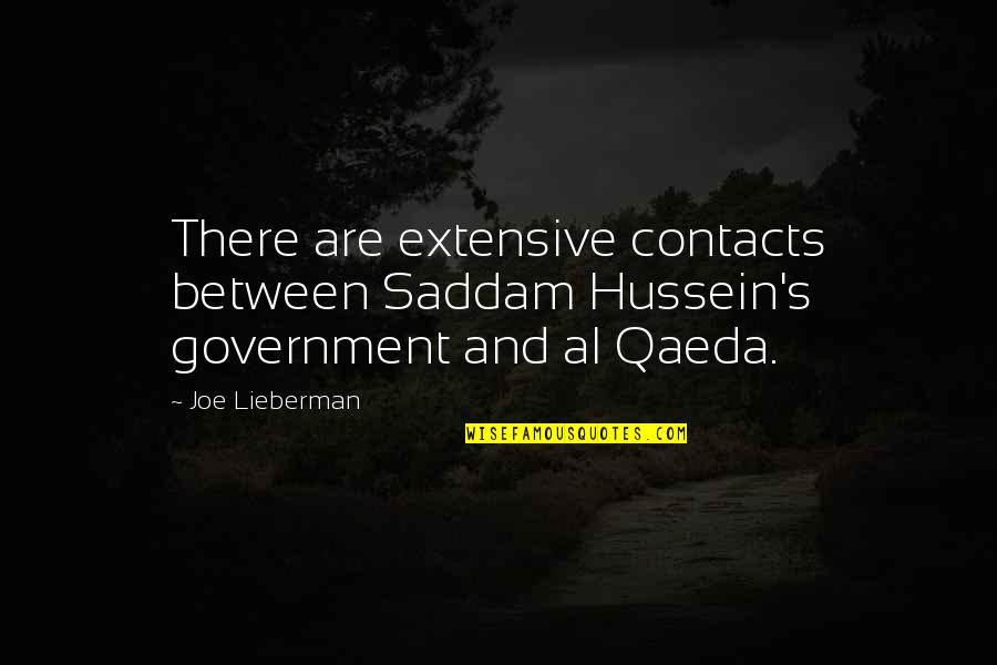 Saddam Quotes By Joe Lieberman: There are extensive contacts between Saddam Hussein's government