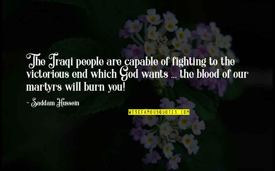 Saddam Quotes By Saddam Hussein: The Iraqi people are capable of fighting to