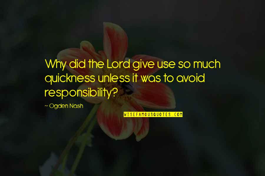 Safeguard Dental Quotes By Ogden Nash: Why did the Lord give use so much