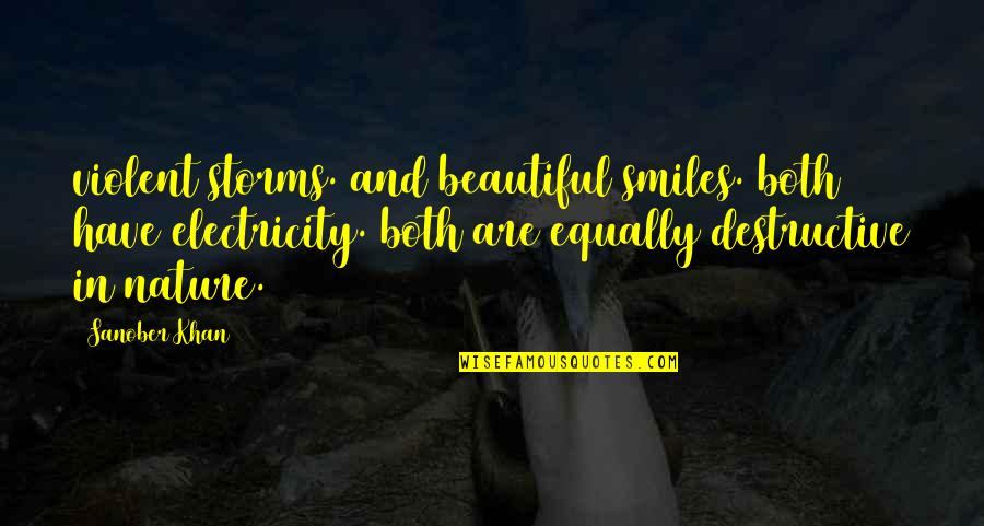 Safeguard Dental Quotes By Sanober Khan: violent storms. and beautiful smiles. both have electricity.