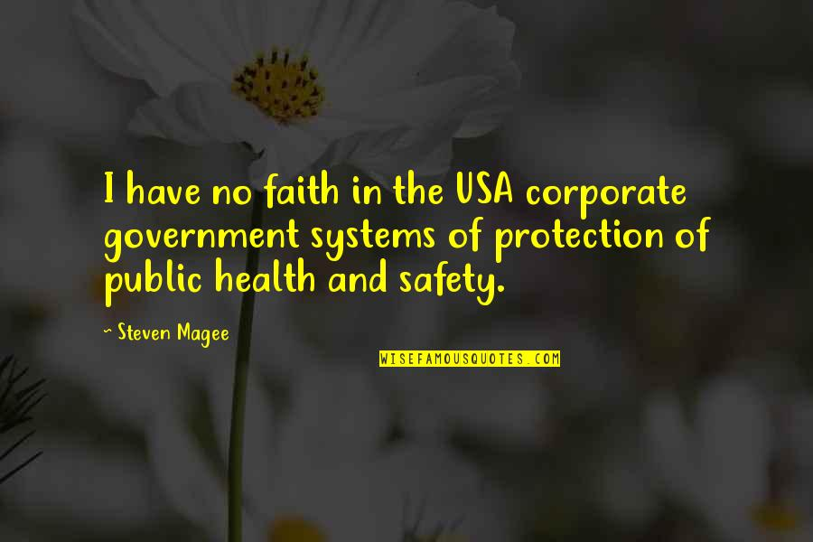 Safety And Protection Quotes By Steven Magee: I have no faith in the USA corporate