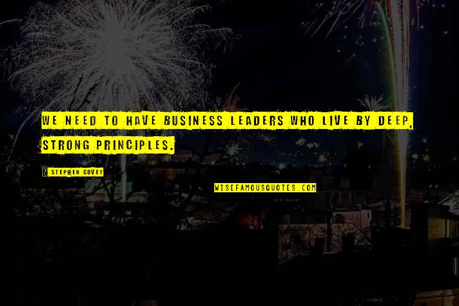 Safety Of Objects Quotes By Stephen Covey: We need to have business leaders who live