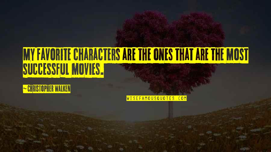 Safety Patrol Quotes By Christopher Walken: My favorite characters are the ones that are