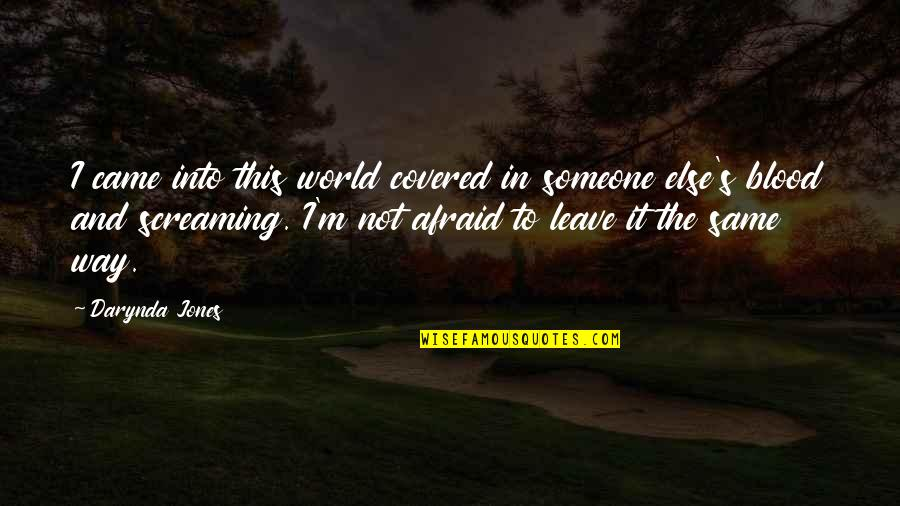 Said Shavershian Quotes By Darynda Jones: I came into this world covered in someone