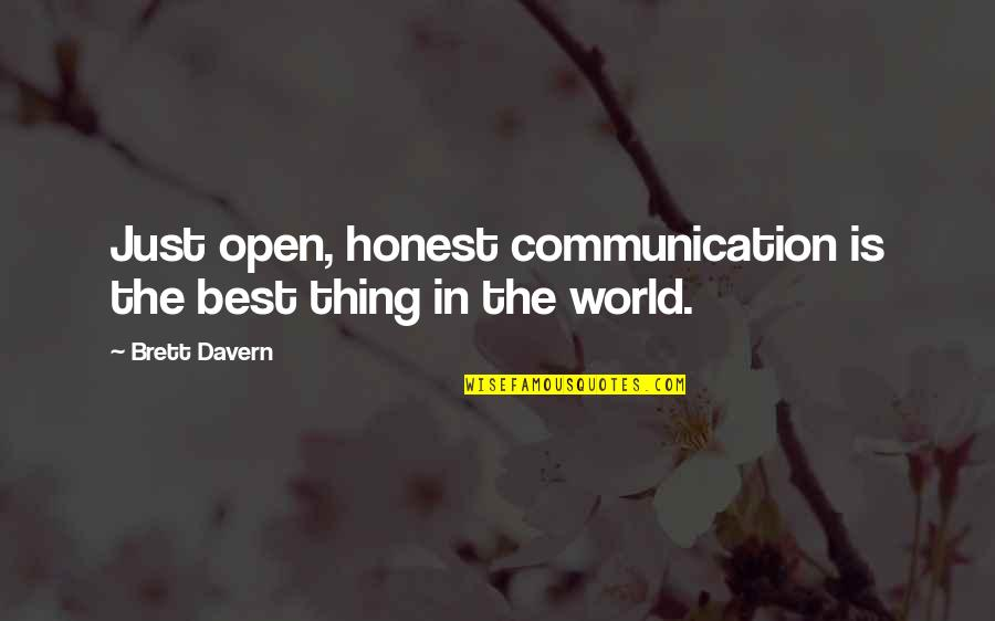 Sailing Knots Quotes By Brett Davern: Just open, honest communication is the best thing