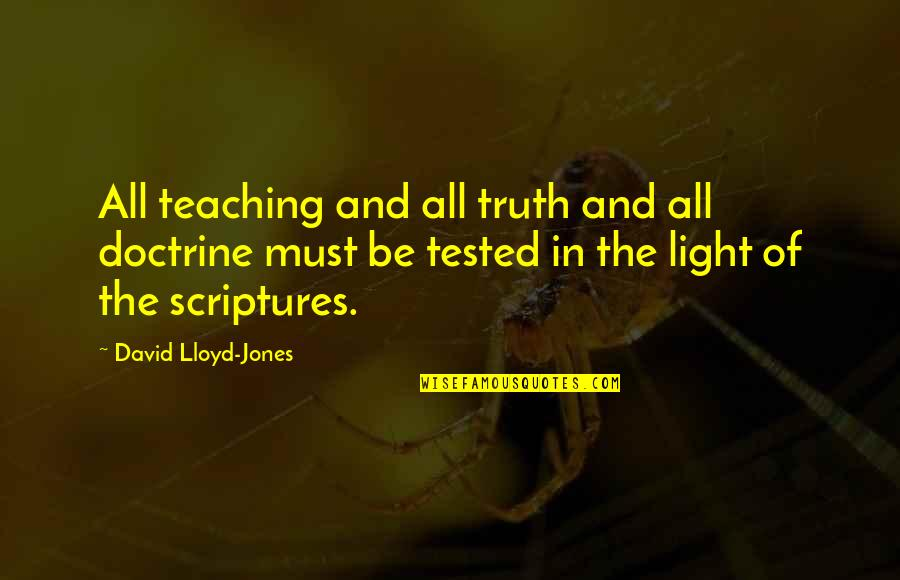 Sailing Knots Quotes By David Lloyd-Jones: All teaching and all truth and all doctrine