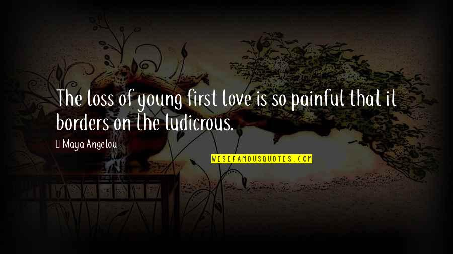 Sailing To Byzantium Quotes By Maya Angelou: The loss of young first love is so