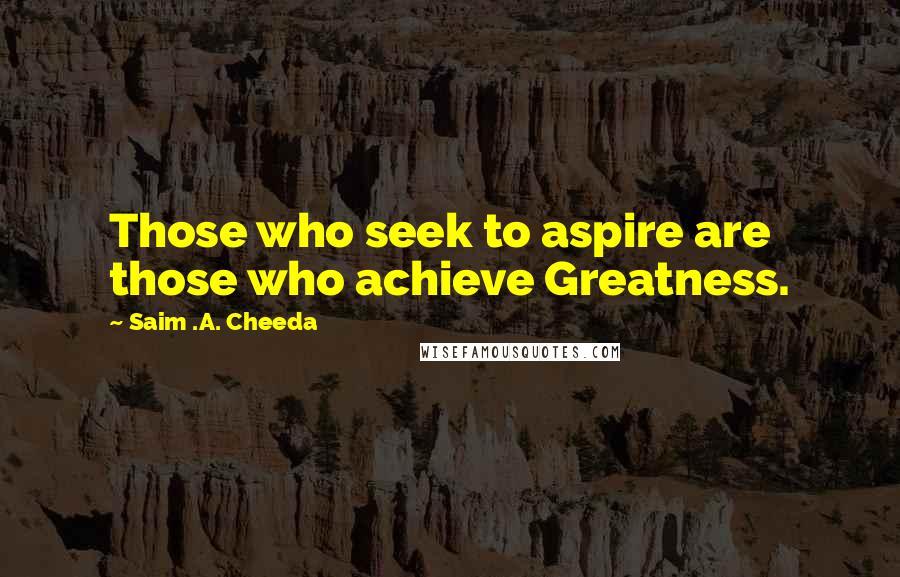 Image result for Saim Cheeda quote