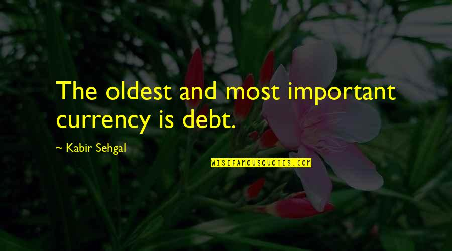 Saint Bernard Catholic Quotes By Kabir Sehgal: The oldest and most important currency is debt.
