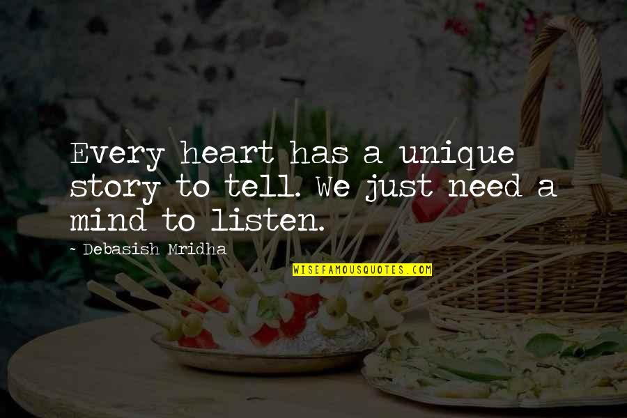 Saint Nektarios Quotes By Debasish Mridha: Every heart has a unique story to tell.