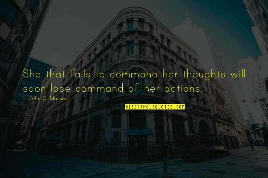 Saint Nektarios Quotes By John C. Maxwell: She that fails to command her thoughts will