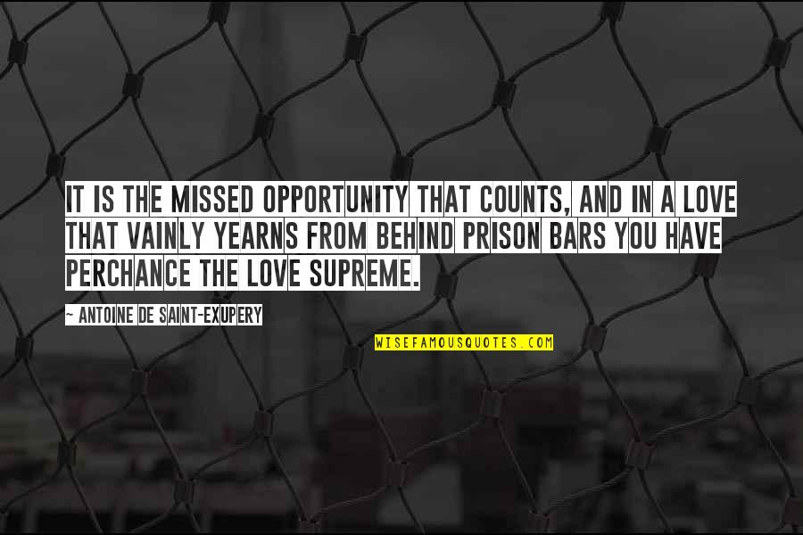 Saint Quotes By Antoine De Saint-Exupery: It is the missed opportunity that counts, and