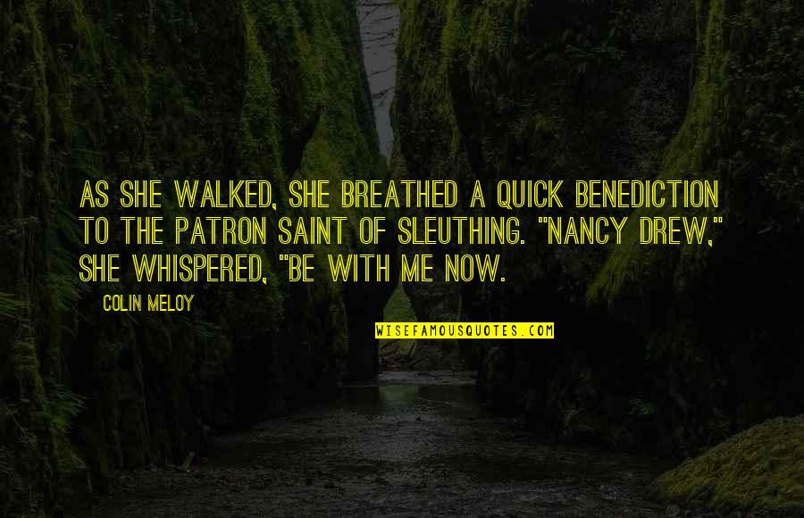 Saint Quotes By Colin Meloy: As she walked, she breathed a quick benediction