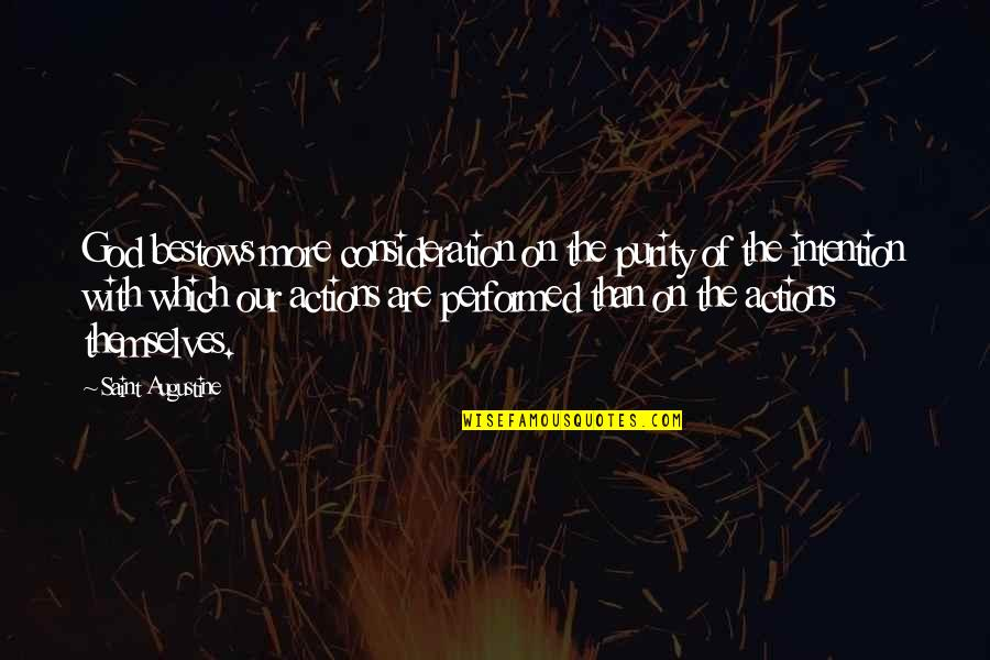 Saint Quotes By Saint Augustine: God bestows more consideration on the purity of