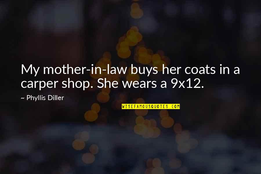 Saints Vs Falcons Quotes By Phyllis Diller: My mother-in-law buys her coats in a carper