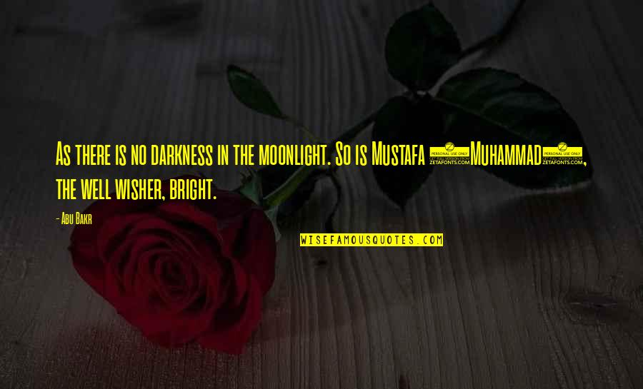 Sakuma Shozan Quotes By Abu Bakr: As there is no darkness in the moonlight.