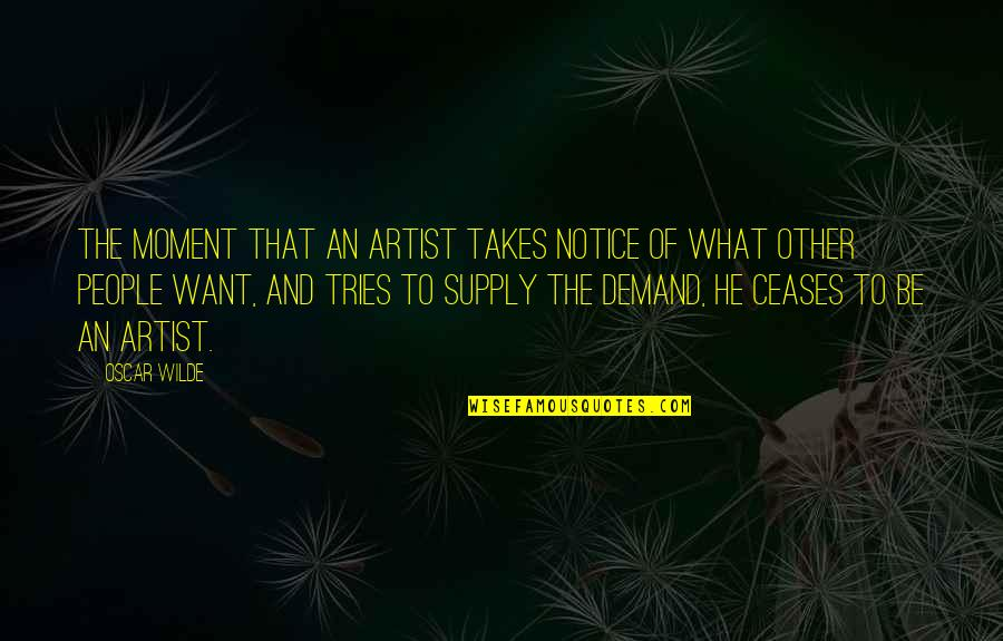 Sakuma Shozan Quotes By Oscar Wilde: The moment that an artist takes notice of