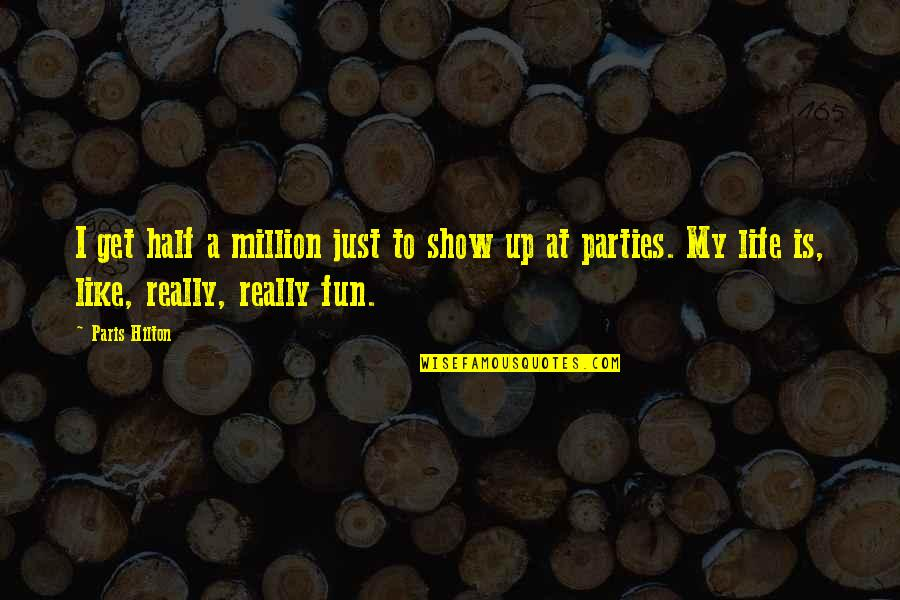 Sakuma Shozan Quotes By Paris Hilton: I get half a million just to show