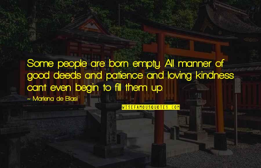 Salaat Quotes By Marlena De Blasi: Some people are born empty. All manner of