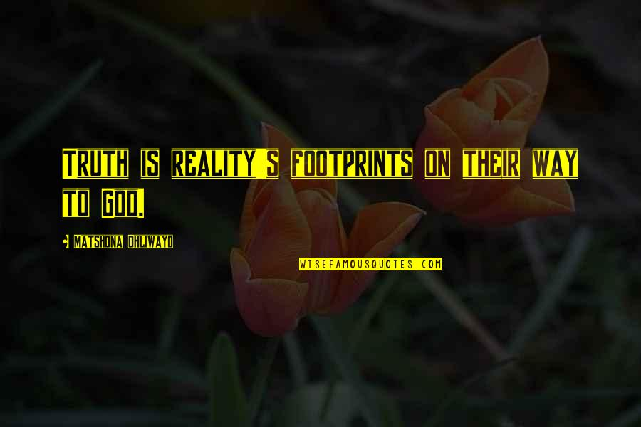Salam Aidiladha Quotes By Matshona Dhliwayo: Truth is reality's footprints on their way to