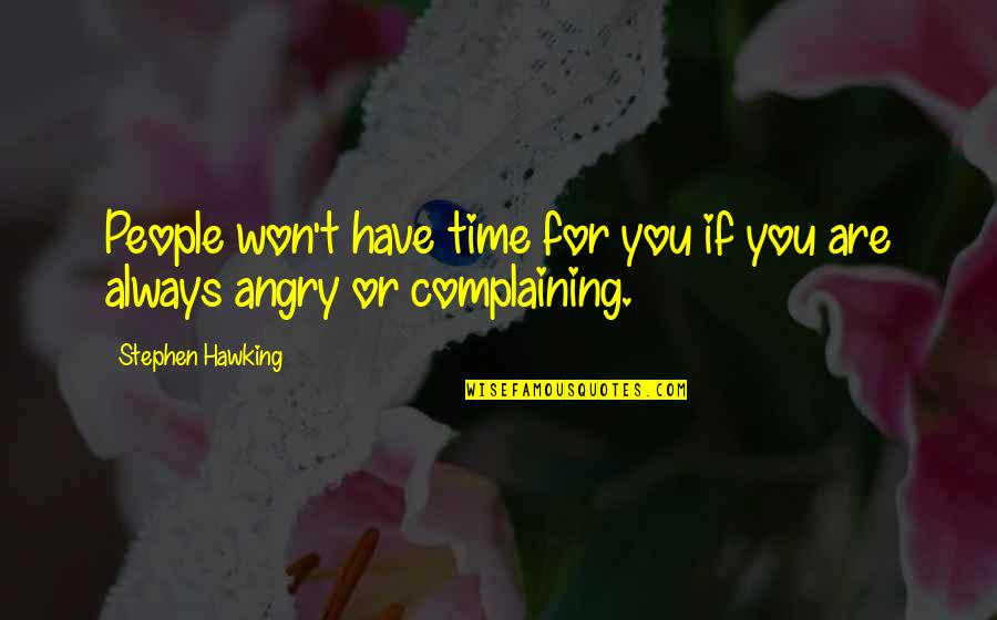 Salam Aidiladha Quotes By Stephen Hawking: People won't have time for you if you
