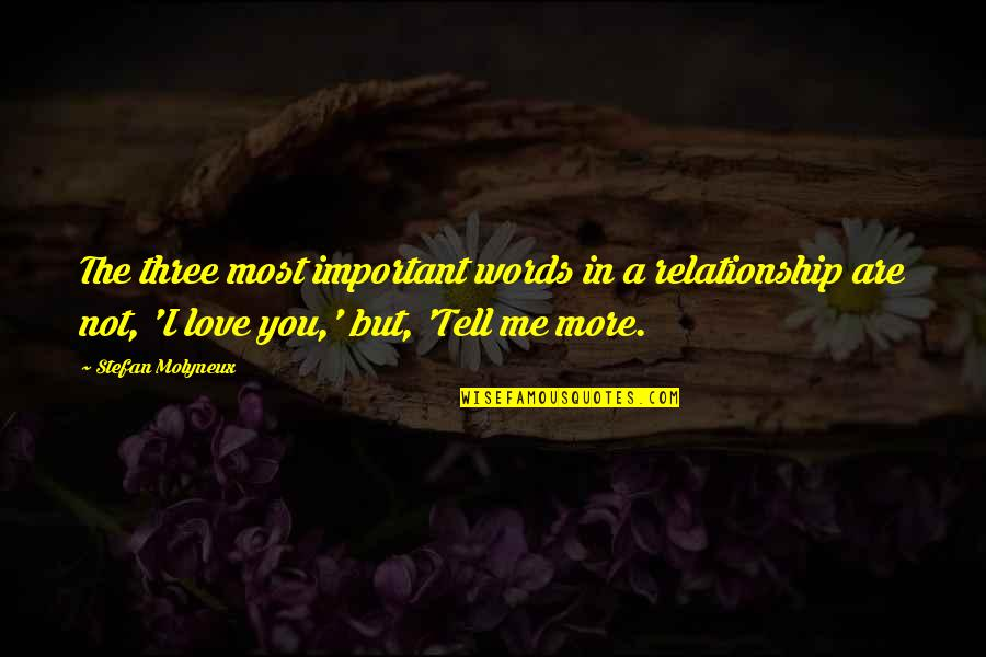 Salamat Sa Alaala Quotes By Stefan Molyneux: The three most important words in a relationship