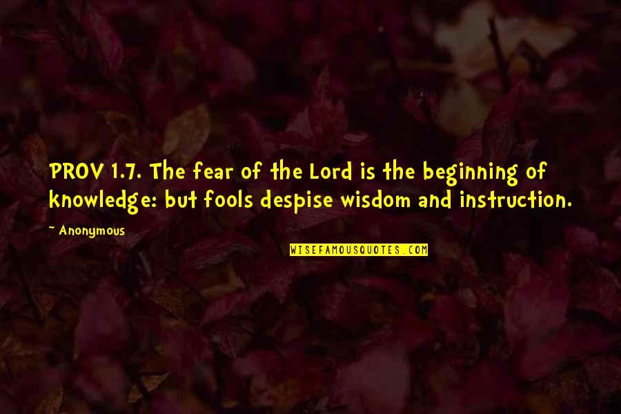 Salami Quotes By Anonymous: PROV 1.7. The fear of the Lord is