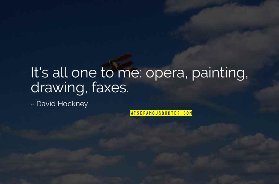 Salami Quotes By David Hockney: It's all one to me: opera, painting, drawing,