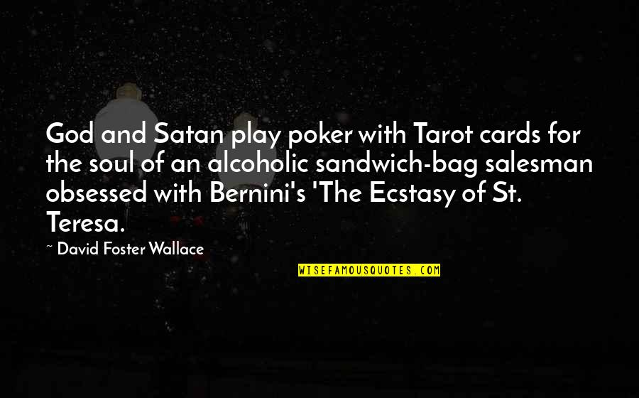 Salesman Quotes By David Foster Wallace: God and Satan play poker with Tarot cards