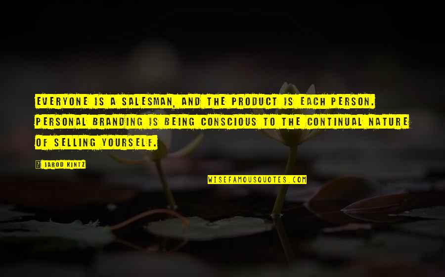 Salesman Quotes By Jarod Kintz: Everyone is a salesman, and the product is