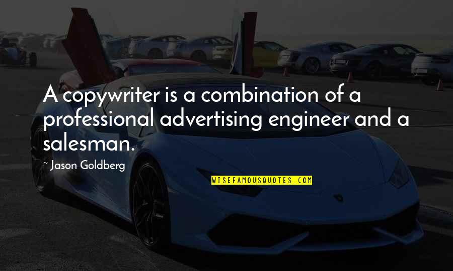 Salesman Quotes By Jason Goldberg: A copywriter is a combination of a professional