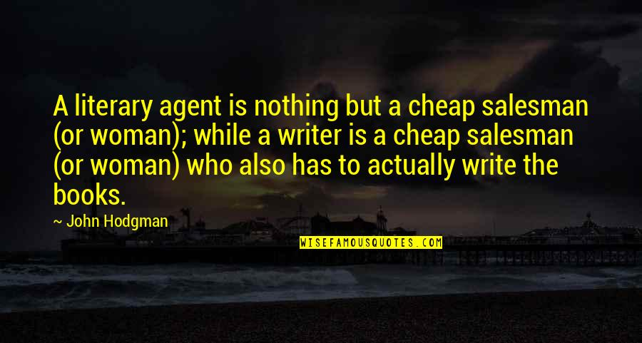Salesman Quotes By John Hodgman: A literary agent is nothing but a cheap