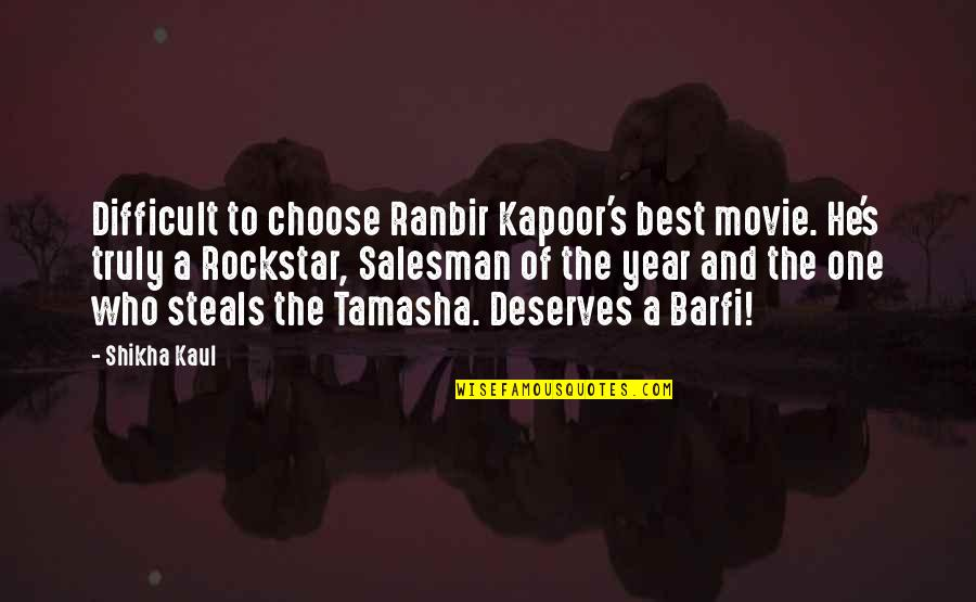 Salesman Quotes By Shikha Kaul: Difficult to choose Ranbir Kapoor's best movie. He's