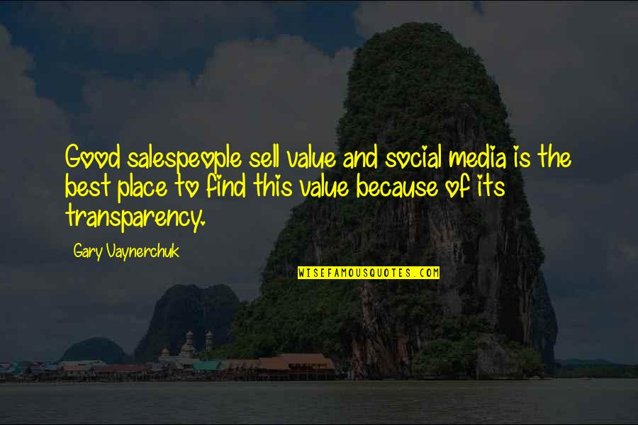 Salespeople Quotes By Gary Vaynerchuk: Good salespeople sell value and social media is