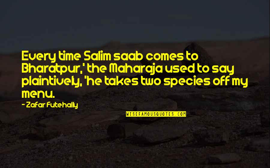 Salim Quotes By Zafar Futehally: Every time Salim saab comes to Bharatpur,' the